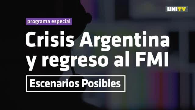 Crisis Argentina y regreso al FMI