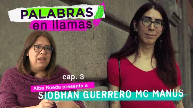 Alba Rueda presenta a Siobhan Guerrero Mc Manus
