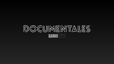 Documentales en UNITV